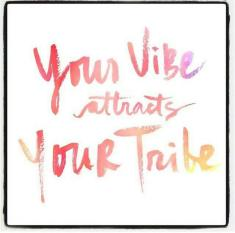 Your Vibe Attracts Your Tribe 4